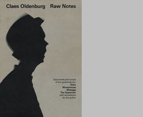 Claes Oldenburg: Raw Notes