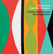 Collection Applied Design: A Kim MacConnel Retrospective