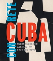 Concrete Cuba: Cuban Geometric Abstraction from the 1950s, Limited Edition