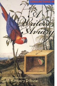 Conjunctions: 49, A Writers' Aviary