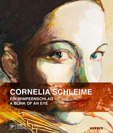 Cornelia Schleime: A Blink of an Eye