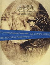 Cy Twombly Photographer, Friends and Others: Le Temps Retrouvé