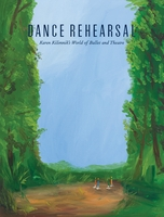 Dance Rehearsal: Karen Kilimnik's World of Ballet and Theatre
