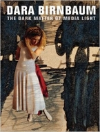 Dara Birnbaum: The Dark Matter of Media Light