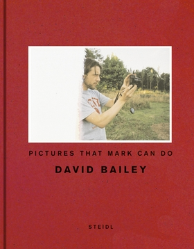 David Bailey: Pictures that Mark Can Do