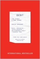 David Graeber: Debt: The First 5,000 Years