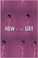 David Halperin: How to be Gay