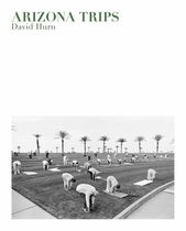 David Hurn: Arizona Trips