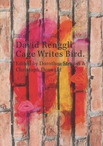 David Renggli: Cage Writes Bird