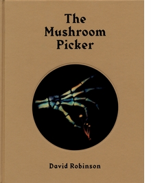David Robinson: The Mushroom Picker