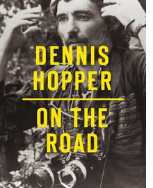 Dennis Hopper: On the Road
