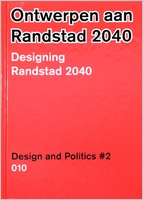Design and Politics No. 2: Designing Randstad 2040