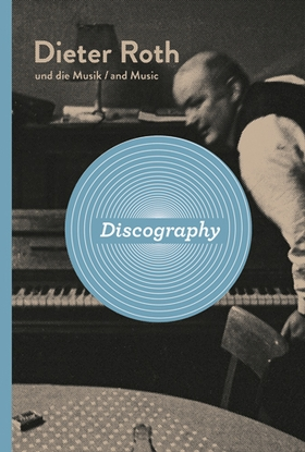 Dieter Roth: Discography