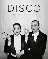 Disco: The Bill Bernstein Photographs