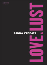 Donna Ferrato: Love And Lust