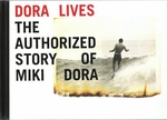 Dora Lives: The Authorized Story Of Miki Dora