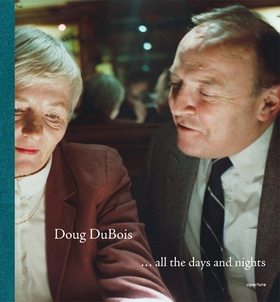 Doug DuBois: All the Days and Nights