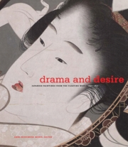 Drama and Desire: Japanese Painting from the Floating World, 1690-1850