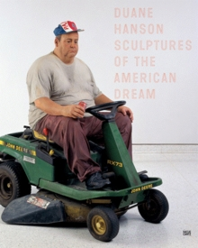 Duane Hanson: Sculptures of the American Dream