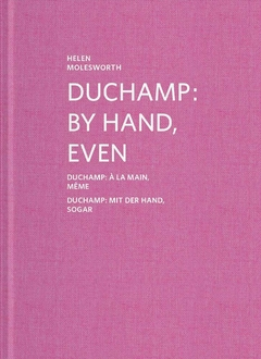 Duchamp: By Hand, Even