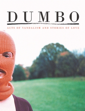 Dumbo: Acts of Vandalism and Stories of Love