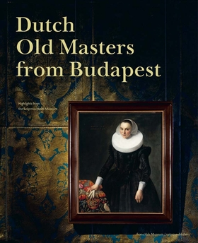 Dutch Old Masters from Budapest