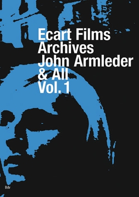 Ecart Films Archives: John Armleder & All, Vol.1-DVD