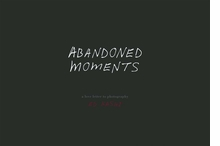 Ed Kashi: Abandoned Moments