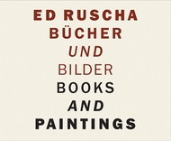 Ed Ruscha: Books and Paintings