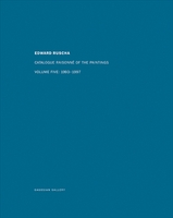 Ed Ruscha: Catalogue Raisonné of the Paintings, Volume Five