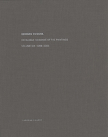 Ed Ruscha: Catalogue Raisonné of the Paintings Volume Six