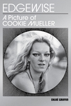 Edgewise: A Picture of Cookie Mueller