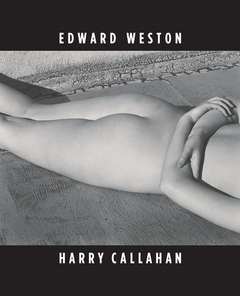 Edward Weston & Harry Callahan: He, She, It