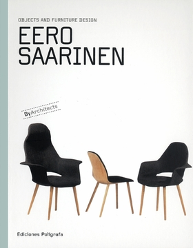 Eero Saarinen: Objects and Furniture Design
