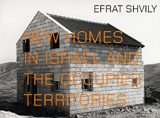 Efrat Shvily: New Homes In Israel And The Occupied Territories