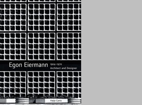 Egon Eiermann: Architect And Designer 1904-1970