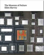 Ellen Harvey: Museum of Failure