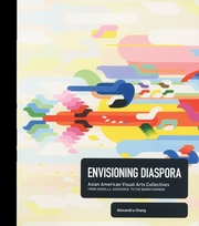 Envisioning Diaspora, Asian American Visual Arts Collectives