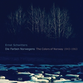 Ernst Schwitters: The Colors of Norway 1943-1963