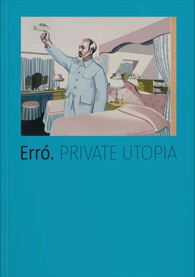 Erró: Private Utopia
