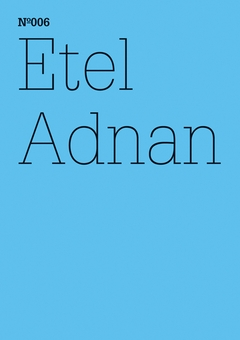 Etel Adnan: The Cost for Love We are Not Willing to Pay
