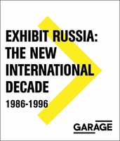 Exhibit Russia: The New International Decade 1986-1996
