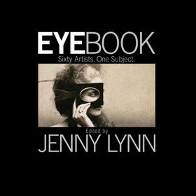 EyeBook: Sixty Artists, One Subject