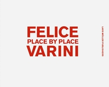 Felice Varini: Place by Place
