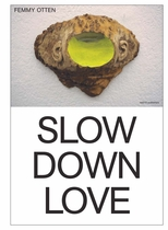 Femmy Otten: Slow Down Love