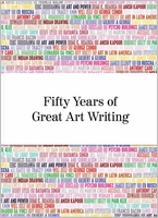 Fifty Years of Great Art Writing