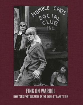 Fink on Warhol: New York Photographs of the 1960s by Larry Fink