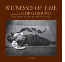 Flor Garduño: Witnesses Of Time