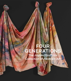 Four Generations: The Joyner Giuffrida Collection of Abstract Art