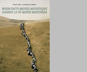 Francis Alÿs: When Faith Can Move Mountains